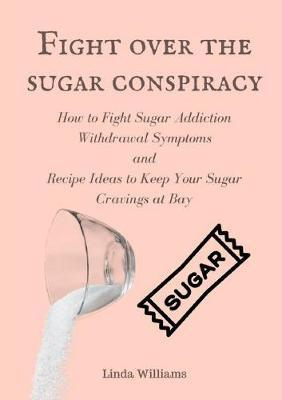Fight Over the Sugar Conspiracy by Linda Williams image