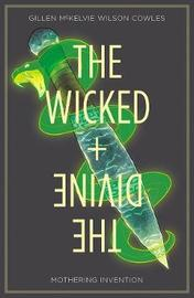 The Wicked + The Divine Volume 7: Mothering Invention by Kieron Gillen
