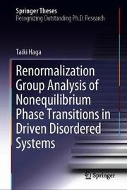 Renormalization Group Analysis of Nonequilibrium Phase Transitions in Driven Disordered Systems by Taiki Haga
