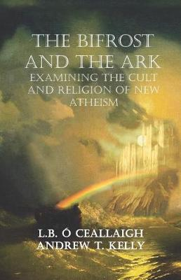 The Bifrost and The Ark by Andrew T Kelly
