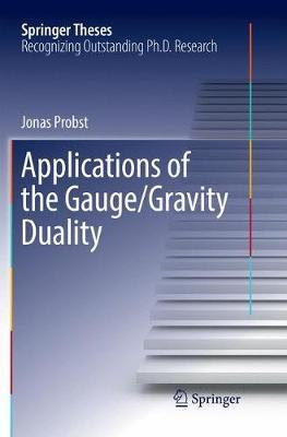 Applications of the Gauge/Gravity Duality by Jonas Probst