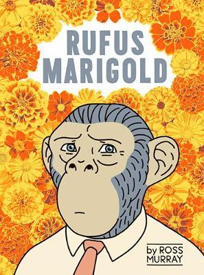 Rufus Marigold by Ross Murray