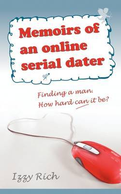 Memoirs of an Online Serial Dater by Izzy Rich image