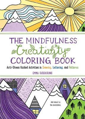 The Mindfulness Creativity Coloring Book by Emma Farrarons