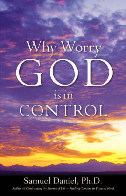 Why Worry - God Is in Control by Samuel Daniel image