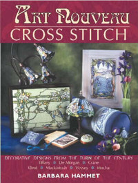 Art Nouveau Cross Stitch: Decorative Designs from the Turn of the Century by Barbara Hammet image
