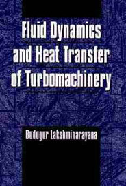 Fluid Dynamics and Heat Transfer of Turbomachinery by Budugur Lakshminarayana image