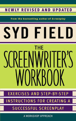 The Screenwriter's Workbook by Syd Field
