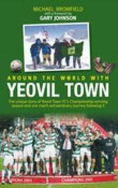 Around the World with Yeovil Town by Michael Bromfield image