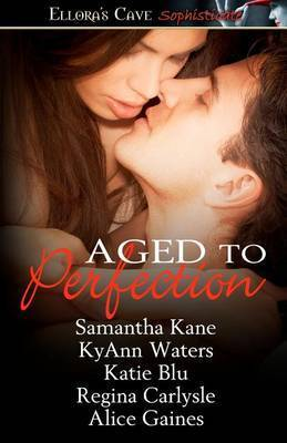Aged to Perfection by Samantha Kane