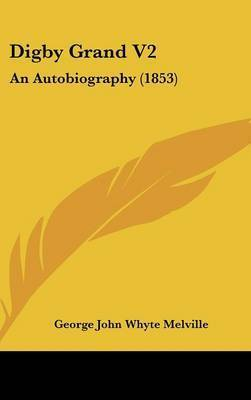 Digby Grand V2: An Autobiography (1853) by George John Whyte Melville