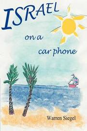 Israel on a Car Phone: Adventures in the New Babylon by Warren Siegel image
