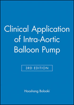 Clinical Application of Intra-Aortic Balloon Pump by Hooshang Bolooki