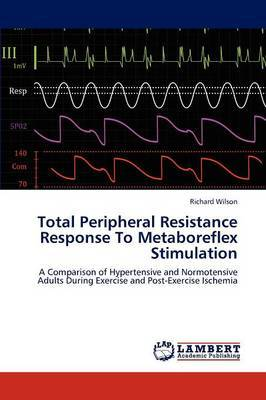 Total Peripheral Resistance Response to Metaboreflex Stimulation by Richard Wilson