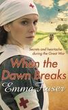 When the Dawn Breaks by Emma Fraser