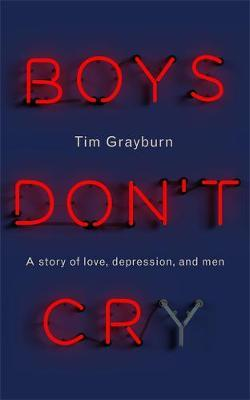 Boys Don't Cry by Tim Grayburn