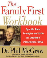 The Family First Workbook by Phil McGraw