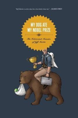My Dog Ate My Nobel Prize by Jeff Martin image