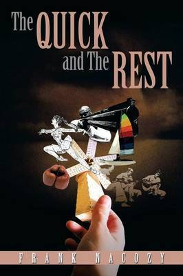 The Quick and the Rest by Frank Nacozy