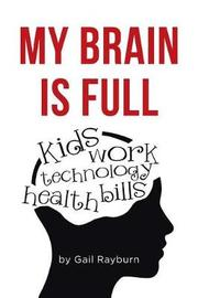My Brain Is Full by Gail Rayburn image