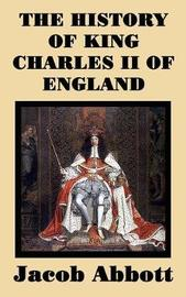 The History of King Charles II of England by Jacob Abbott