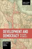 Development And Democracy: Relations In Conflict by Victor Manuel Figuer Sepulveda