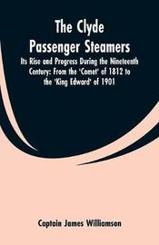 The Clyde Passenger Steamers by Captain James Williamson