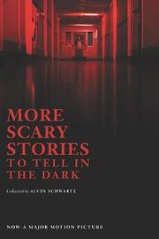 More Scary Stories to Tell in the Dark by Alvin Schwartz