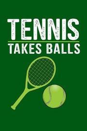 Tennis Takes Balls by Tsexpressive Publishing image
