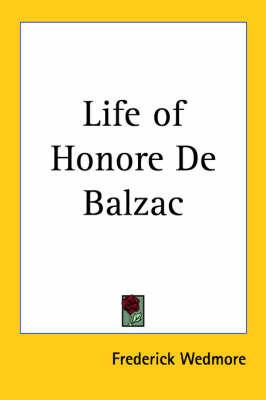 Life of Honore De Balzac by Frederick Wedmore image