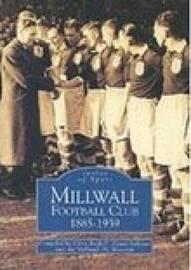 Millwall Football Club 1885--1939 by Chris Bethell image