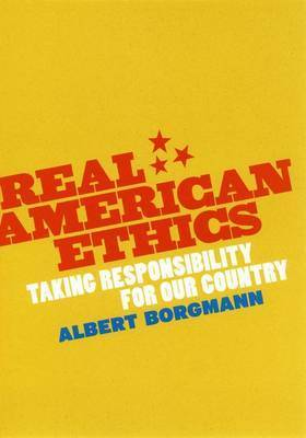 Real American Ethics by Albert Borgmann