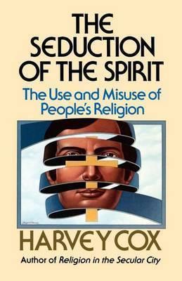 Seduction of the Spirit by Harvey Cox