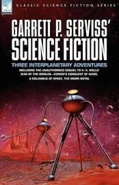 Garrett P. Serviss' Science Fiction by Garrett Putman Serviss
