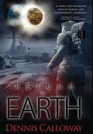 Return To Earth by Dennis Calloway