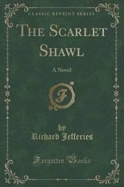 The Scarlet Shawl by Richard Jefferies