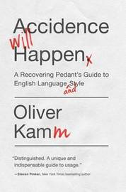 Accidence Will Happen by Oliver Kamm