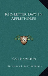 Red-Letter Days in Applethorpe by Gail Hamilton