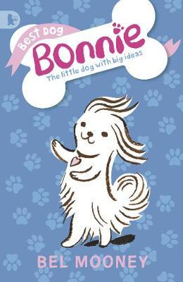 Best Dog Bonnie by Bel Mooney