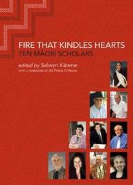 Fire That Kindles Hearts by Selwyn Katene
