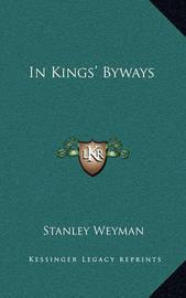 In Kings' Byways by Stanley Weyman