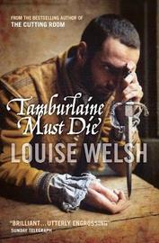 Tamburlaine Must Die by Louise Welsh image