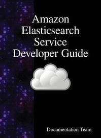 Amazon Elasticsearch Service Developer Guide by Documentation Team
