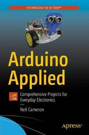 Arduino Applied by Neil Cameron