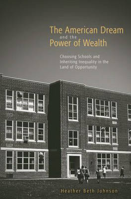 The American Dream and the Power of Wealth by Heather Beth Johnson image