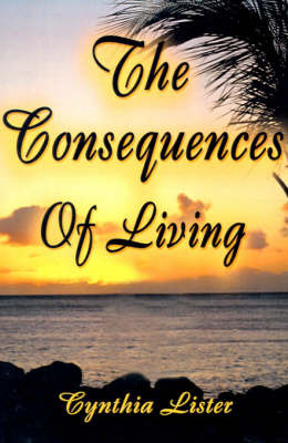 The Consequences of Living by Cynthia-Ann Lister image
