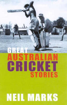 Great Australian Cricket Stories by Neil Marks image