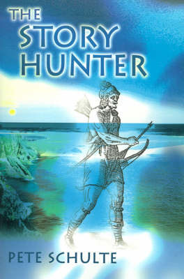 The Story Hunter by Pete Schulte image