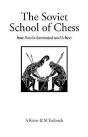 The Soviet School of Chess by A.A. Kotov image