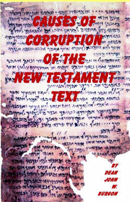 Causes of Corruption of the New Testament Text by John W. Burgon image